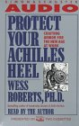 PROTECT YOUR ACHILLES HEEL: CRAFTING ARMOR FOR THE NEW AGE AT WORK CASSETTE : Crafting Armor for the New Age at Work