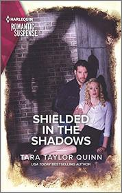 Shielded in the Shadows (Where Secrets are Safe, Bk 17) (Harlequin Romantic Suspense, No 2094)