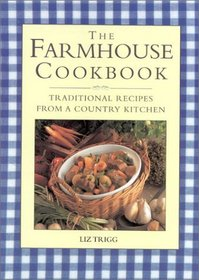 The Farmhouse Cookbook: Traditional Recipes from a Country Kitchen (Cookery)