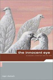Innocent Eye: On Modern Literature & the Arts