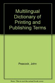 Multilingual Dictionary of Printing and Publishing Terms