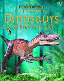 First Encyclopedia of Dinosaurs and Prehistoric Life