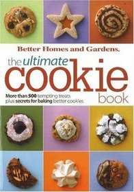 The Ultimate Cookie Book (Better Homes & Gardens)