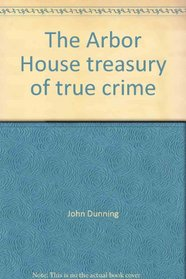 The Arbor House treasury of true crime
