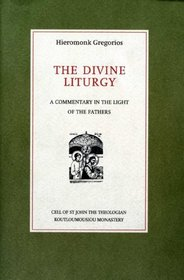The Divine Liturgy: A Commentary in Light of the Fathers