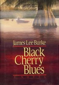 Black Cherry Blues (Dave Robicheaux, Bk 3)