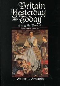 Britain Yesterday and Today: 1830 to the Present (History of England, Vol 4) (7th Edition)