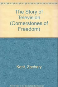 The Story of Television (Cornerstones of Freedom)