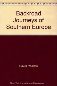 Backroad journeys of Southern Europe