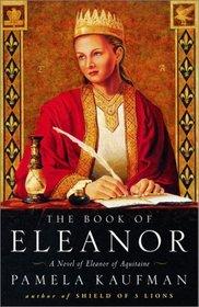 The Book of Eleanor : A Novel of Eleanor of Aquitaine