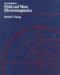 Field and Wave Electromagnetics (2nd Edition)