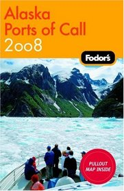 Fodor's Alaska Ports of Call 2008 (Fodor's Gold Guides)