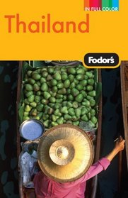 Fodor's Thailand, 11th Edition: With Side Trips to Cambodia & Laos (Full-Color Gold Guides)