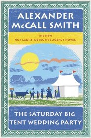 The Saturday Big Tent Wedding Party (No 1 Ladies Detective Agency, Bk 12)