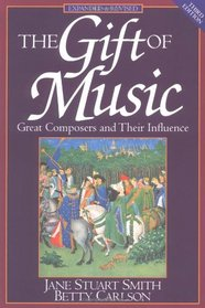 The Gift of Music: Great Composers and Their Influence