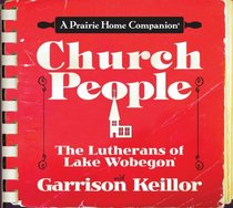 Church People: The Lutherans of Lake Wobegon (Prairie Home Companion)