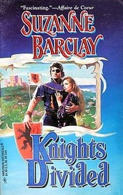 Knights Divided  (Sommerville Brothers) (Harlequin Historicals, No 359)