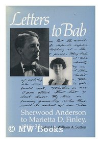 Letters to Bab: Sherwood Anderson to Marietta D. Finley, 1916-33