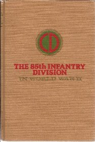 The 85th Infantry Division In World War II (Divisional Series)