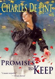 Promises to Keep (Newford, Bk 12)