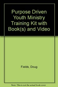 Purpose Driven Youth Ministry Training Kit [With Leader's Guide & 6 Participants' Guides and Video]