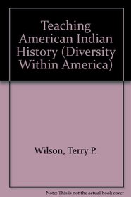 Teaching American Indian History (Diversity Within America)