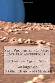 Star Prophets 9 Classic Sci-Fi Masterpieces: The Golden Age of Sci-Fi