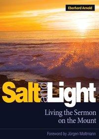 Salt and Light: Living the Sermon on the Mount