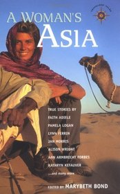 A Woman's Asia: True Stories (Travelers' Tales)