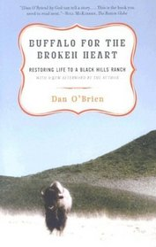 Buffalo for the Broken Heart : Restoring Life to a Black Hills Ranch