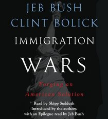 Immigration Wars: Forging an American Solution (Audio CD) (Unabridged)