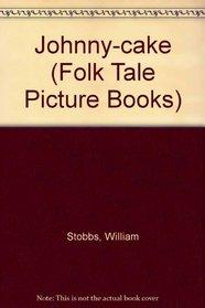 Johnny-cake (Folk Tale Picture Books)