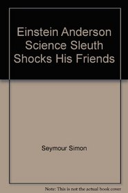 Einstein Anderson, Science Sleuth, Shocks His Friends (Einstein Anderson)