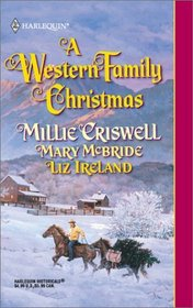A Western Family Christmas: Christmas Eve / Season of Bounty / Cowboy Scrooge (Harlequin Historical, No 579)