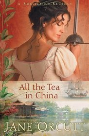 All the Tea in China (Rollicking Regency, Bk 1)