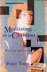 Meditating As a Christian: Waiting upon God