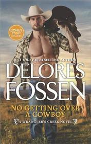 No Getting Over a Cowboy (Wrangler's Creek, Bk 2)
