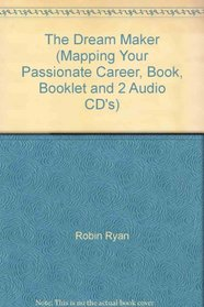 The Dream Maker (Mapping Your Passionate Career, Book, Booklet and 2 Audio CD's)