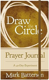 Draw the Circle Prayer Journal: A 40-Day Experiment