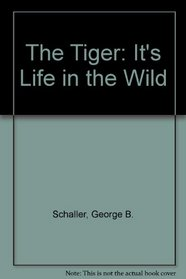 The Tiger: It's Life in the Wild