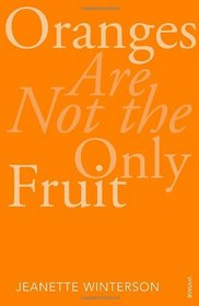 Oranges Are Not the Only Fruit (Vintage 21st Anniv Editions)