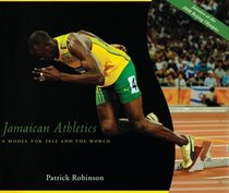 Jamaican Athletics: A Model for 2012 Olympics and the World