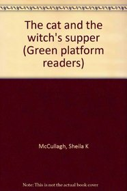 The cat and the witch's supper (Green platform readers)