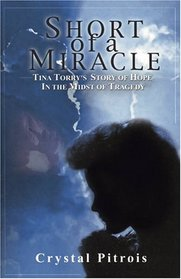 Short of a Miracle: A Story of Hope in Tragedy