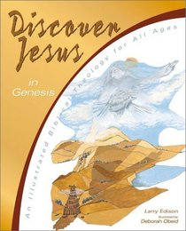 Discover Jesus in Genesis: An Illustrated Biblical Theology for All Ages
