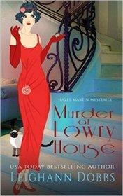 Murder at Lowry House (Hazel Martin, Bk 1)