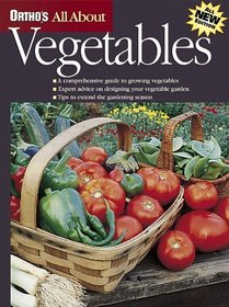 Ortho's All About Vegetables (Ortho's All About Gardening)