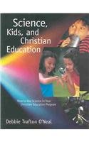 Science, Kids, and Christian Education (Foundational Books)