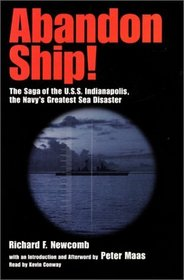Abandon Ship : The Saga of the U.S.S. Indianapolis, the Navy's Greatest Sea Disaster