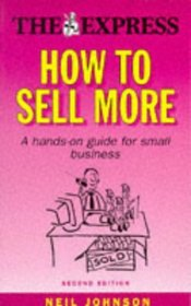 HOW TO SELL MORE: A GUIDE FOR SMALL BUSINESS (